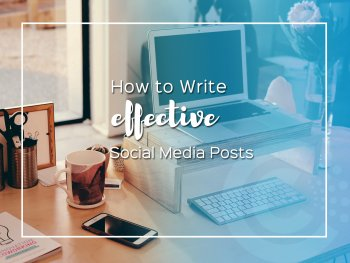 How to write effective social media posts.